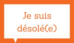 Basic french expressions - Je suis désolé