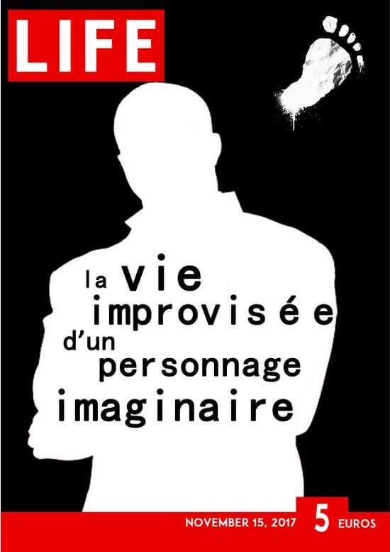 Life, la vie improvisée d'un personnage imaginaire